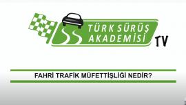 Fahri Trafik Müfettişliği nedir?